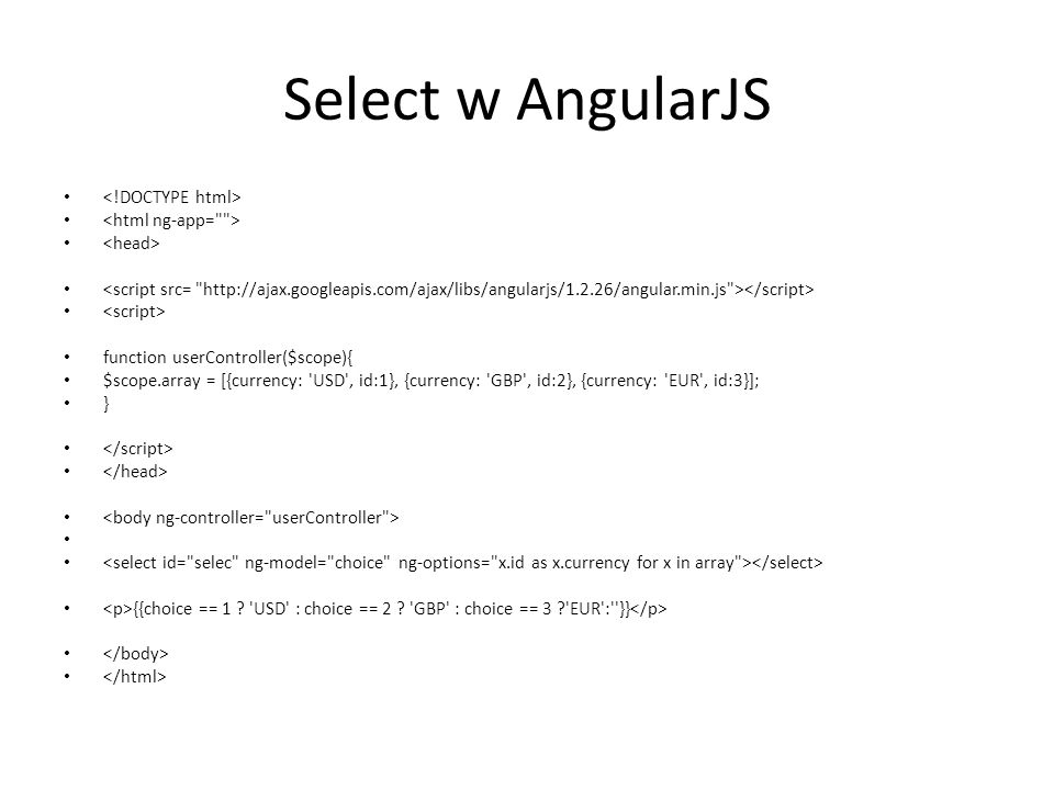 Select w AngularJS <!DOCTYPE html> <html ng-app= >
