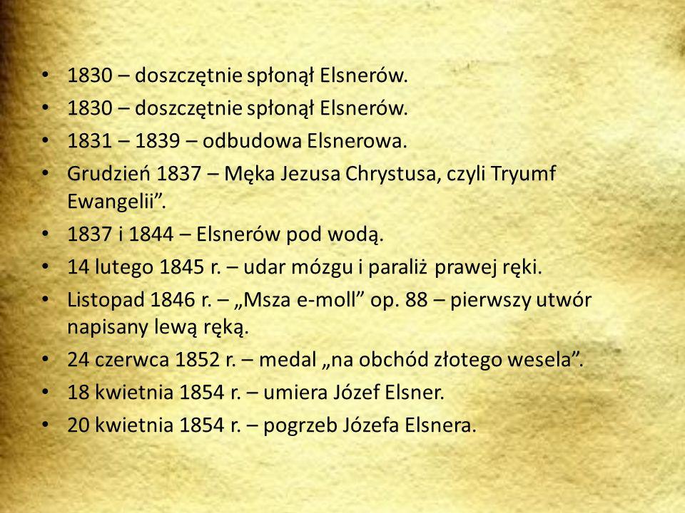 1830 – doszczętnie spłonął Elsnerów.