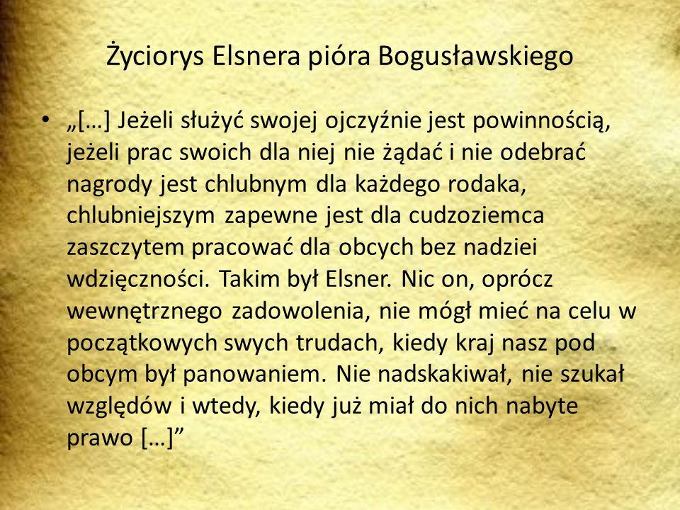 Życiorys Elsnera pióra Bogusławskiego