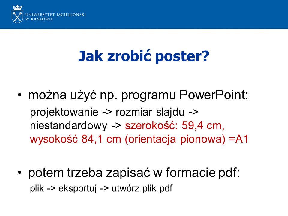 Jak zrobić poster można użyć np. programu PowerPoint: