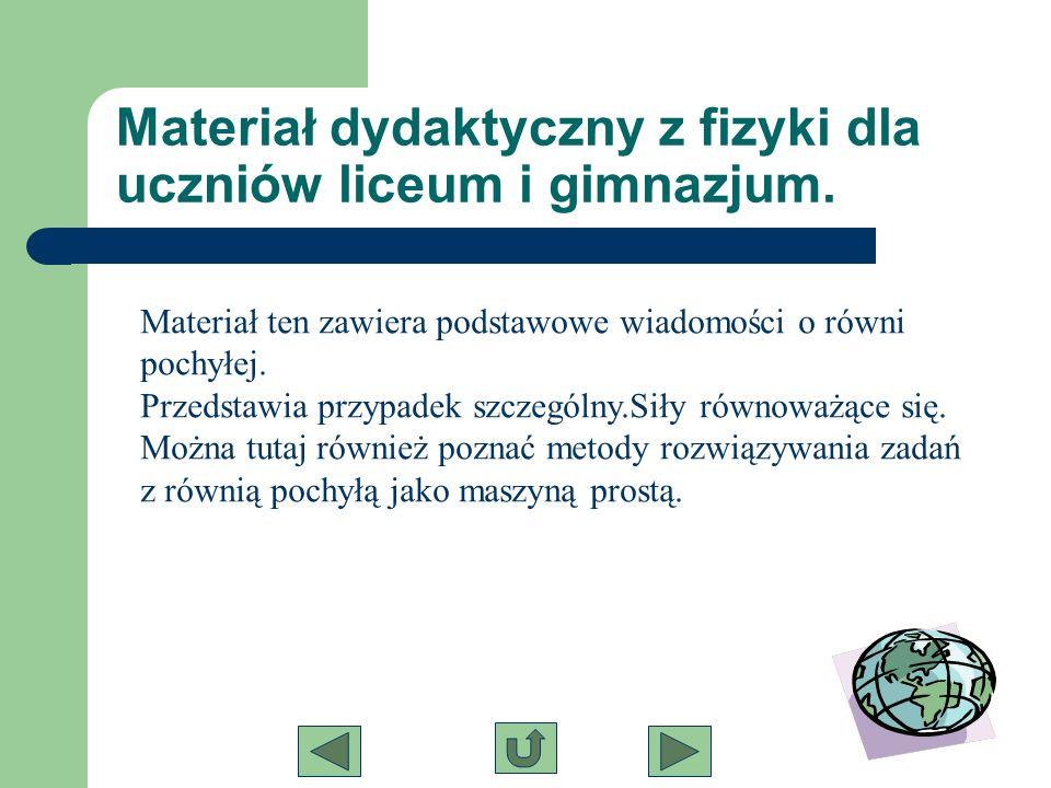 Materiał dydaktyczny z fizyki dla uczniów liceum i gimnazjum.