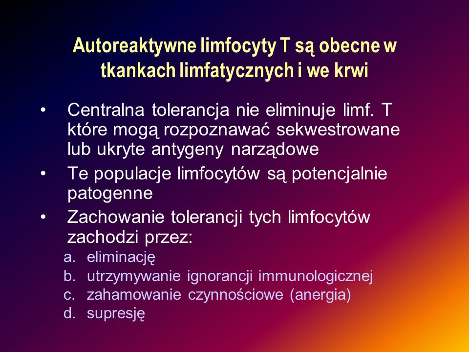 Autoreaktywne limfocyty T są obecne w tkankach limfatycznych i we krwi