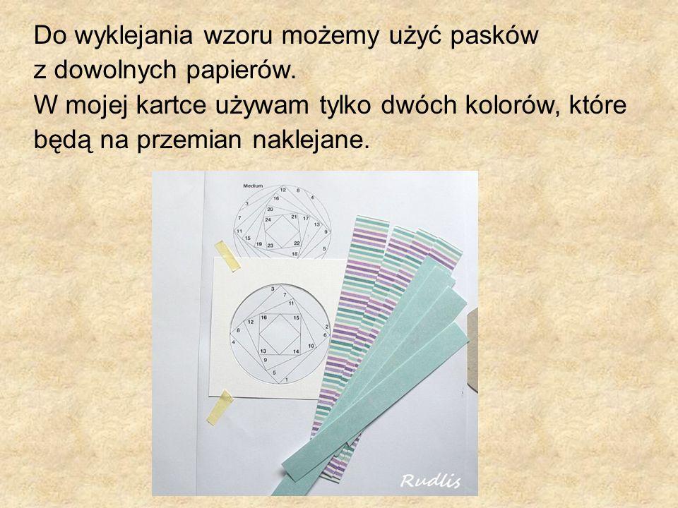 Do wyklejania wzoru możemy użyć pasków z dowolnych papierów.