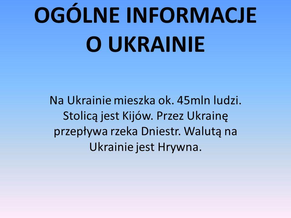 OGÓLNE INFORMACJE O UKRAINIE