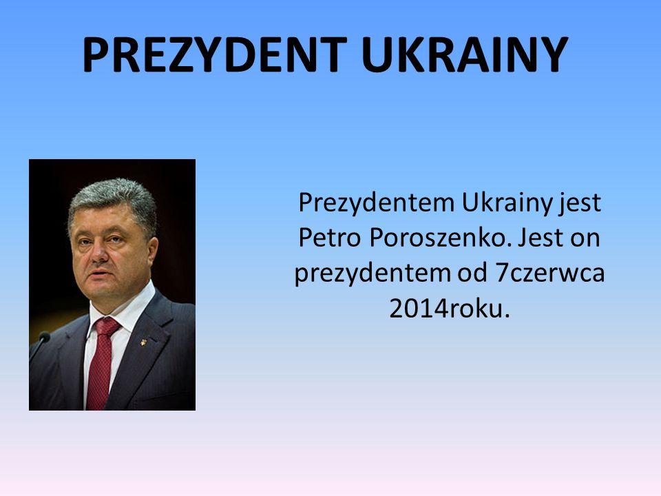 PREZYDENT UKRAINY Prezydentem Ukrainy jest Petro Poroszenko.