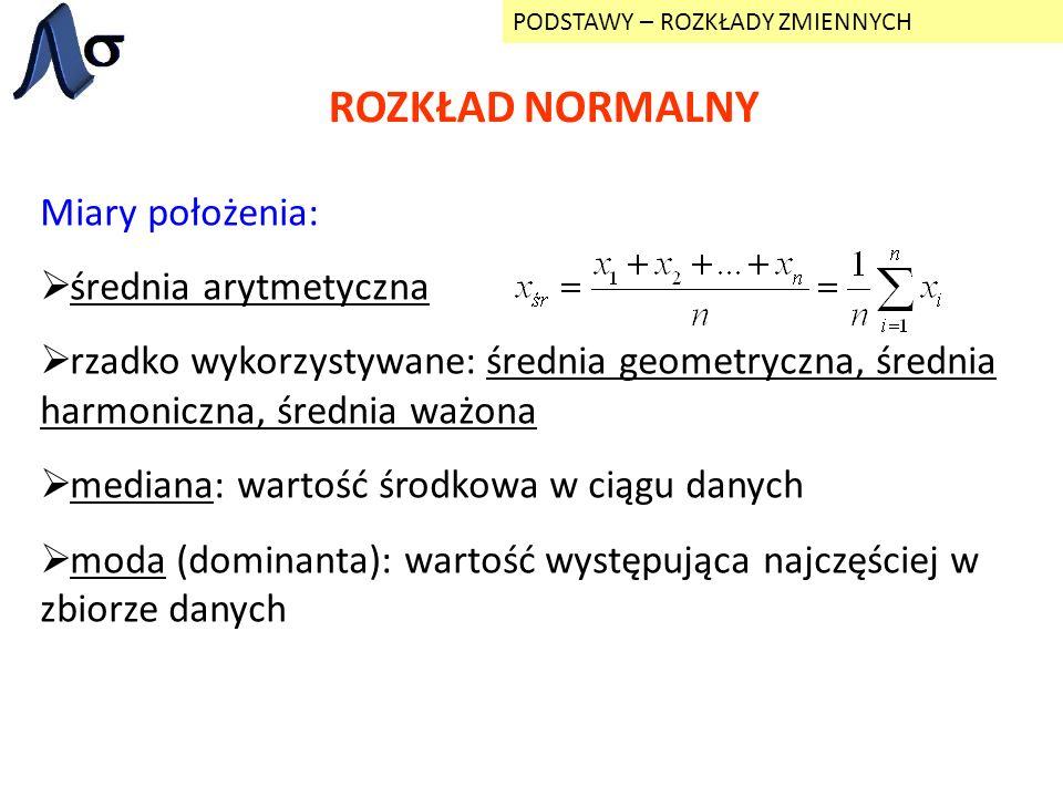 ROZKŁAD NORMALNY Miary położenia: średnia arytmetyczna