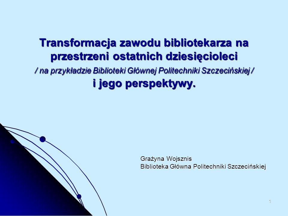 Grażyna Wojsznis Biblioteka Główna Politechniki Szczecińskiej