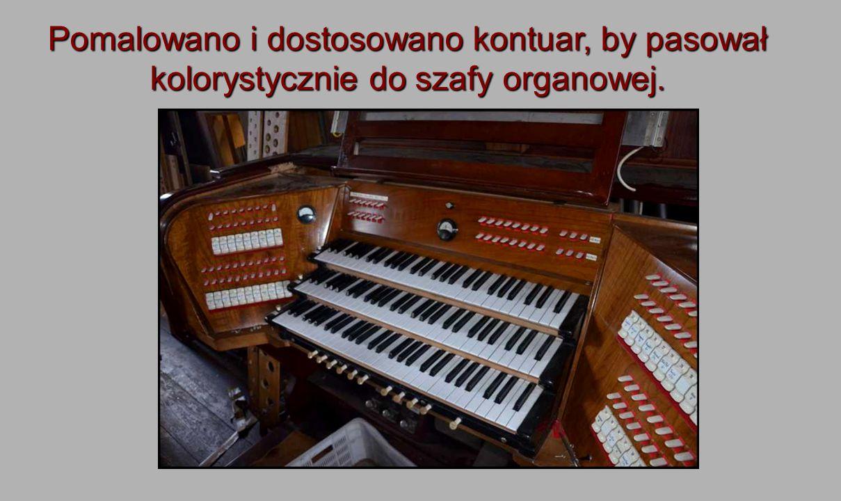 Pomalowano i dostosowano kontuar, by pasował kolorystycznie do szafy organowej.