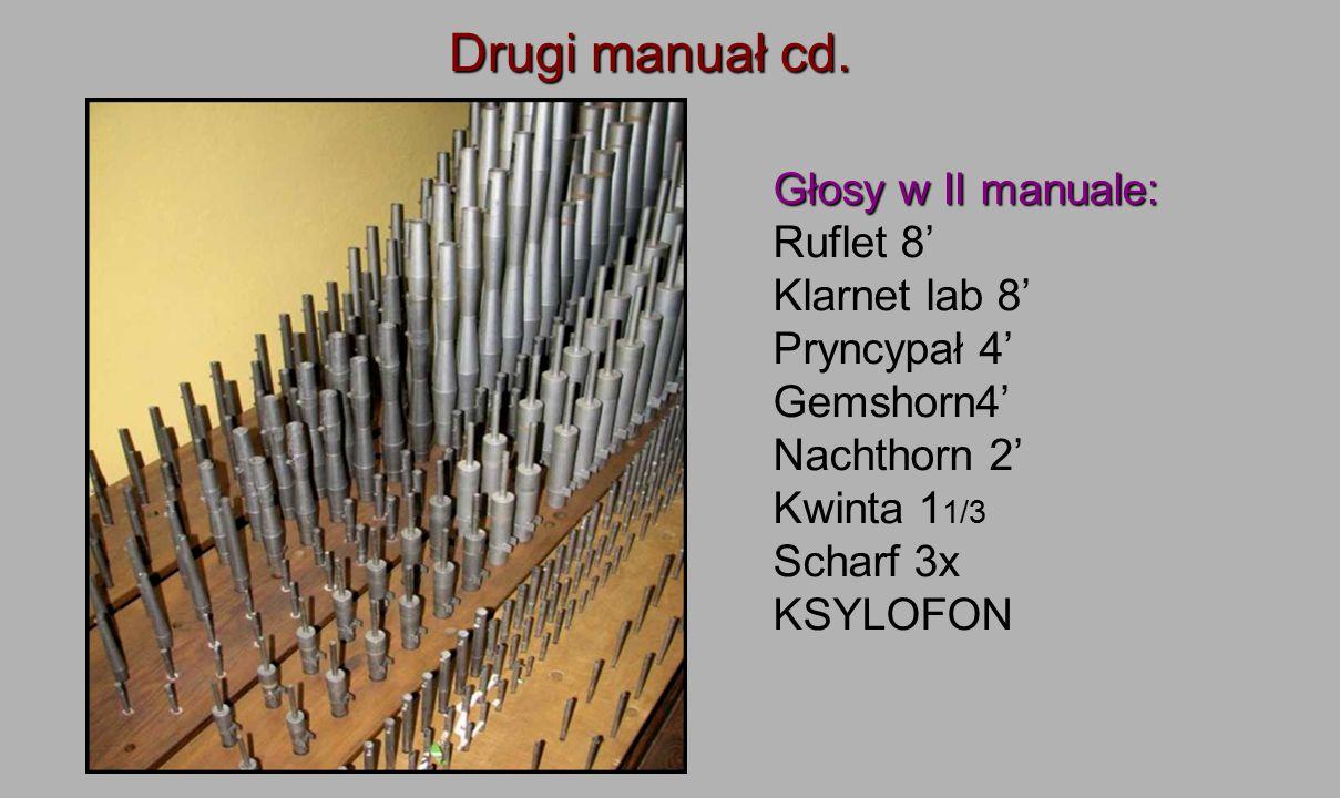 Drugi manuał cd. Głosy w II manuale: Ruflet 8' Klarnet lab 8'