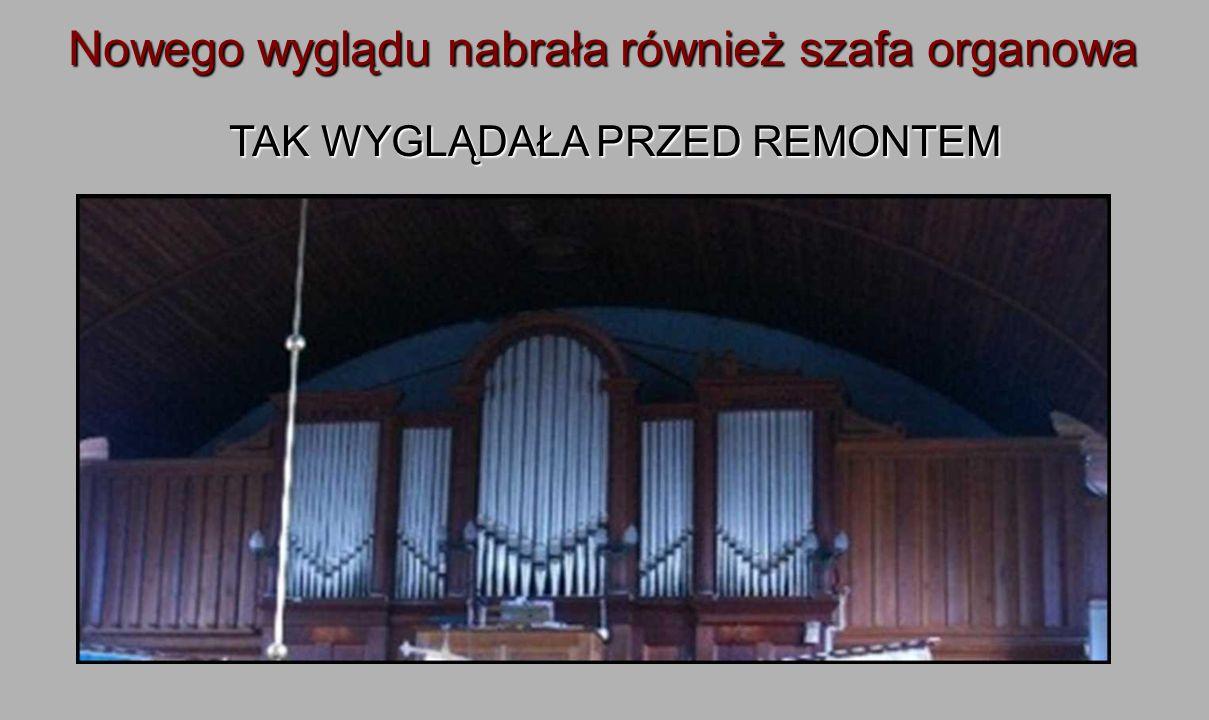 Nowego wyglądu nabrała również szafa organowa