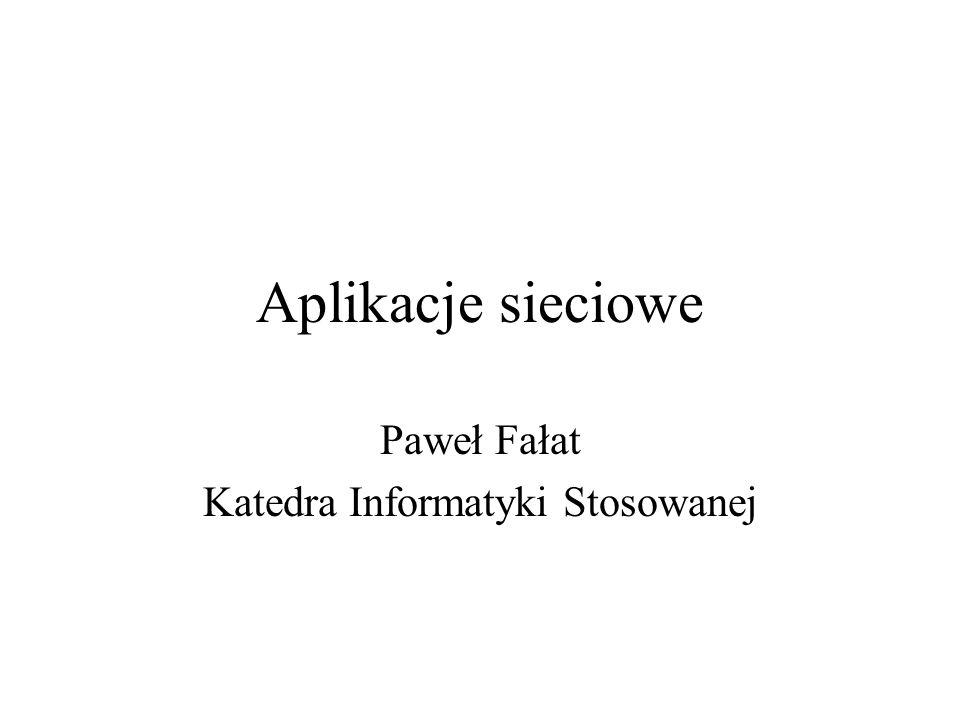 Paweł Fałat Katedra Informatyki Stosowanej