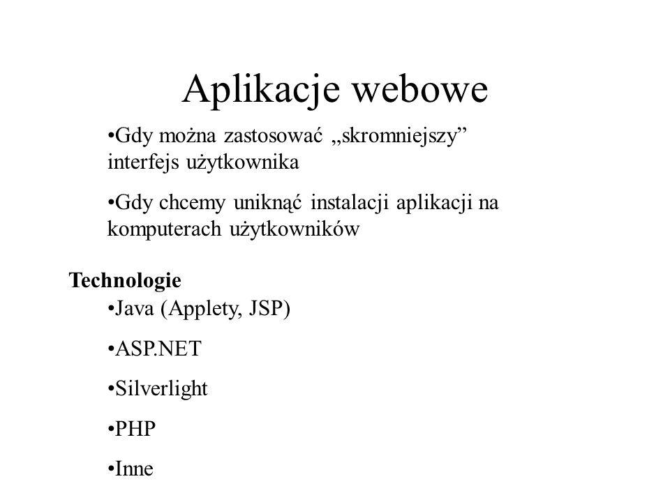 """Aplikacje webowe Gdy można zastosować """"skromniejszy interfejs użytkownika. Gdy chcemy uniknąć instalacji aplikacji na komputerach użytkowników."""