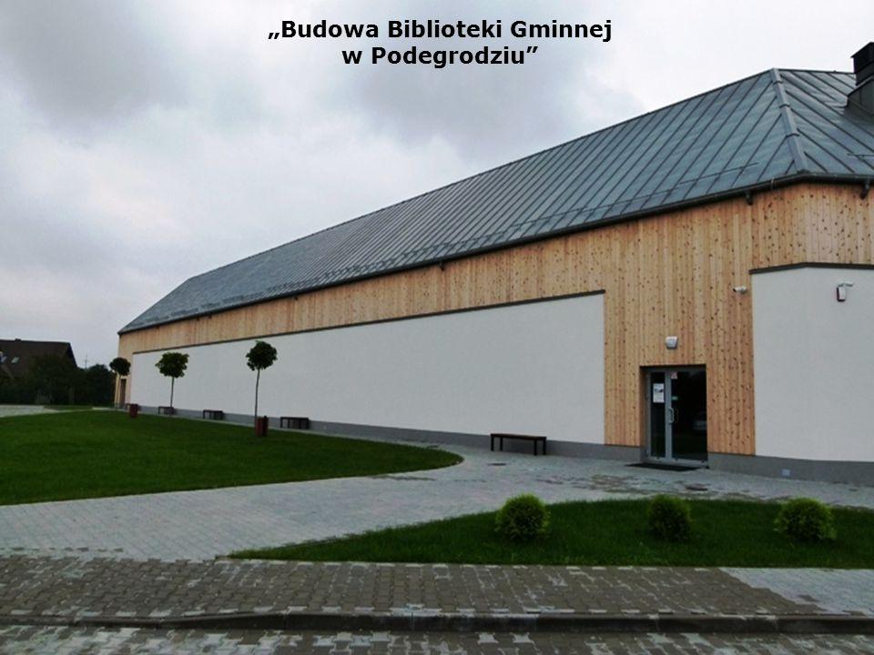 """""""Budowa Biblioteki Gminnej w Podegrodziu"""