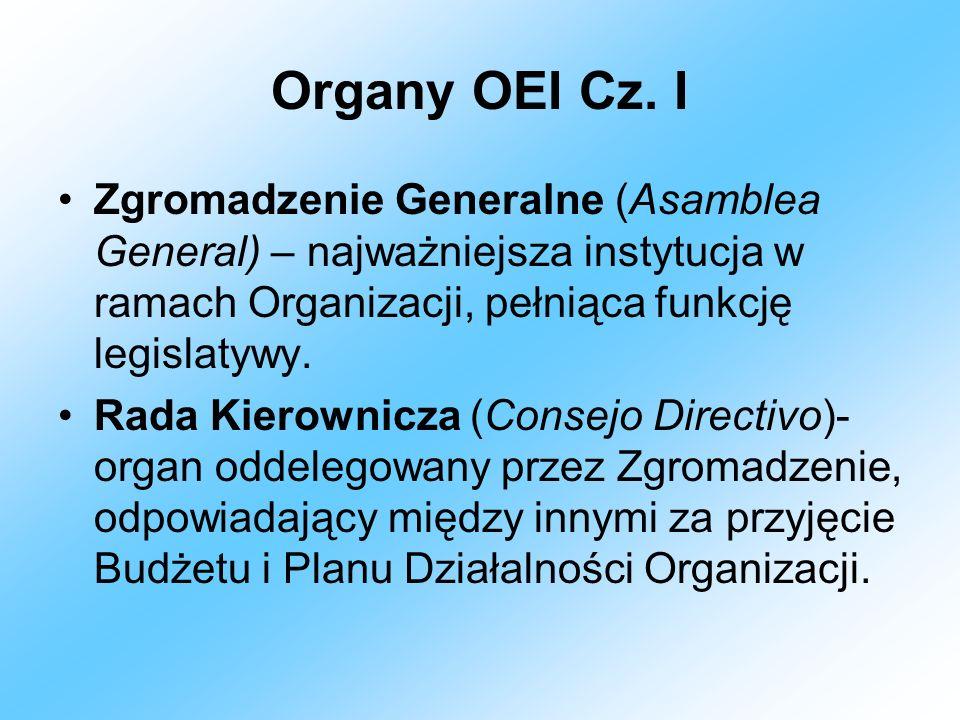 Organy OEI Cz. IZgromadzenie Generalne (Asamblea General) – najważniejsza instytucja w ramach Organizacji, pełniąca funkcję legislatywy.