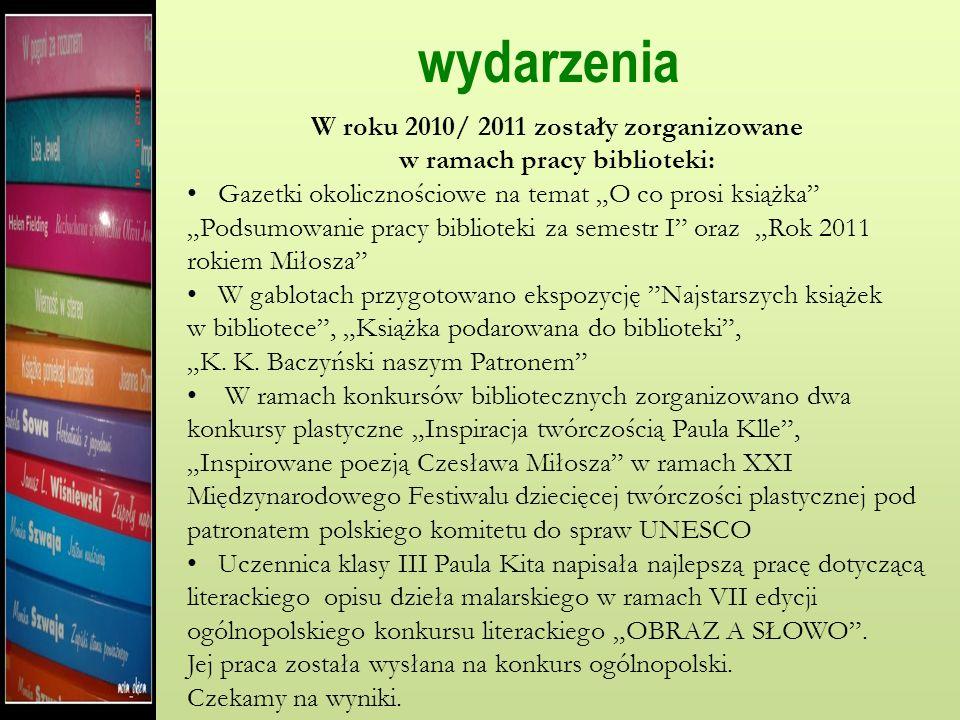 W roku 2010/ 2011 zostały zorganizowane w ramach pracy biblioteki: