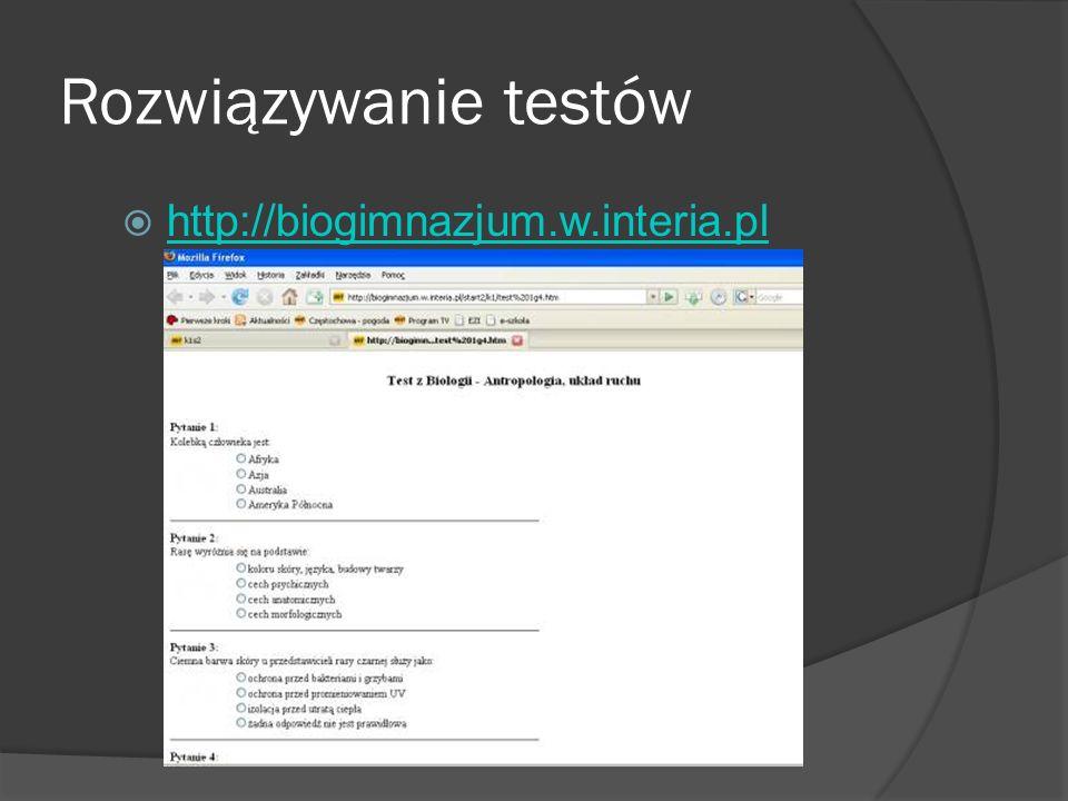 Rozwiązywanie testów http://biogimnazjum.w.interia.pl