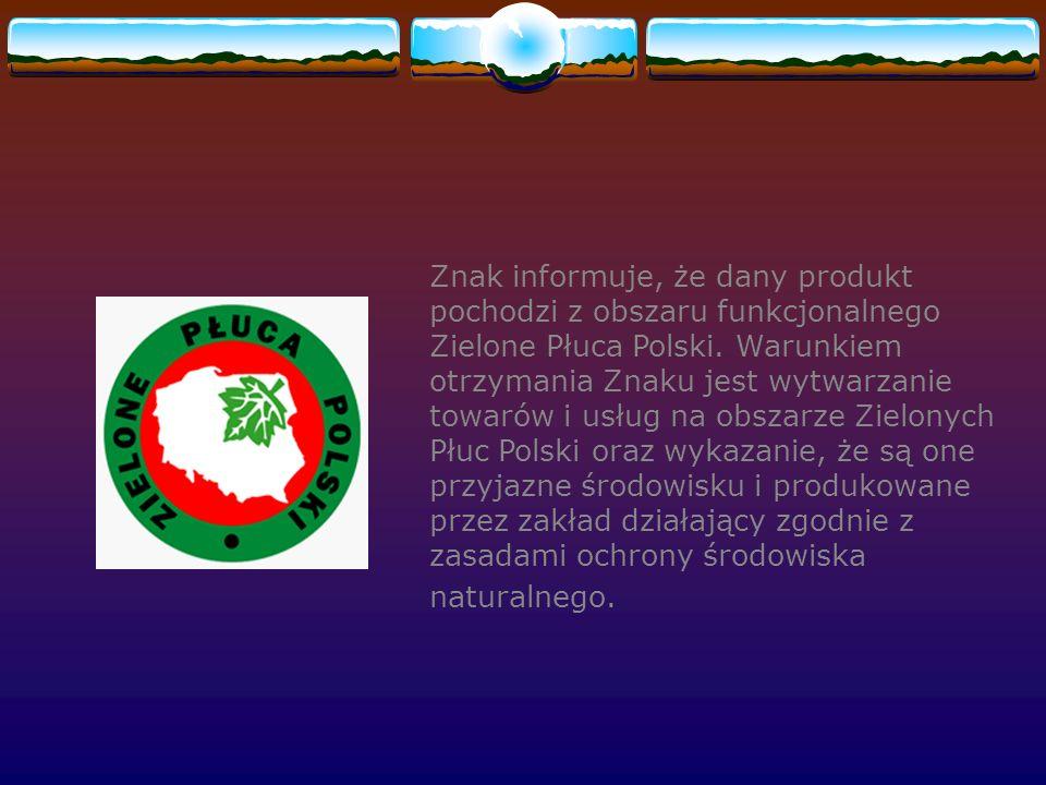 Znak informuje, że dany produkt pochodzi z obszaru funkcjonalnego Zielone Płuca Polski.