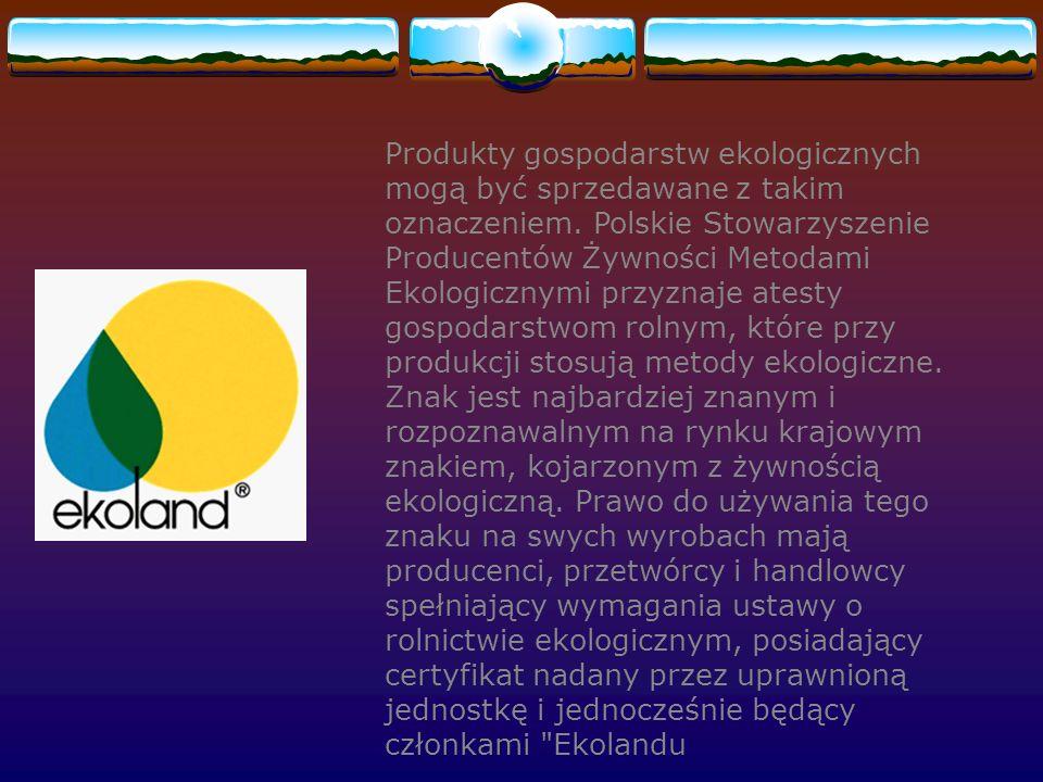 Produkty gospodarstw ekologicznych mogą być sprzedawane z takim oznaczeniem.