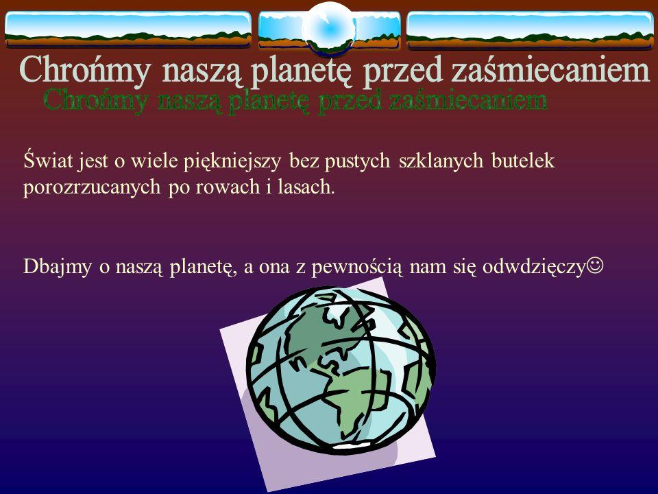 Chrońmy naszą planetę przed zaśmiecaniem