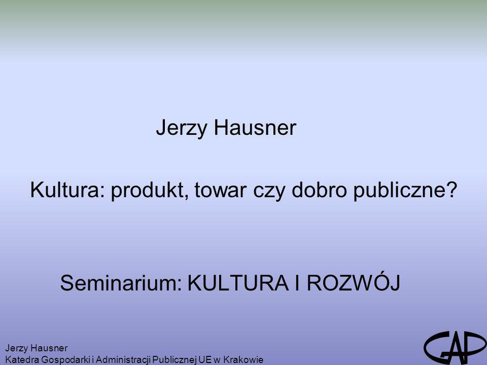 Kultura: produkt, towar czy dobro publiczne