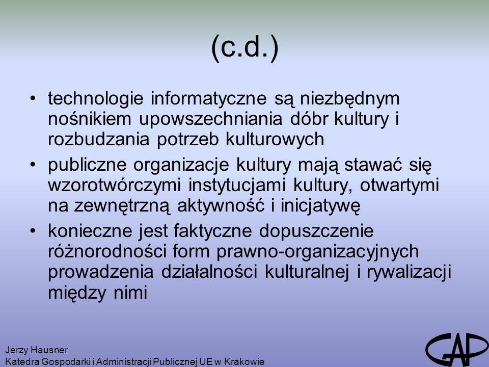 (c.d.) technologie informatyczne są niezbędnym nośnikiem upowszechniania dóbr kultury i rozbudzania potrzeb kulturowych.