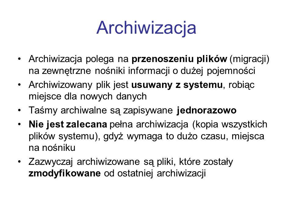 Archiwizacja Archiwizacja polega na przenoszeniu plików (migracji) na zewnętrzne nośniki informacji o dużej pojemności.