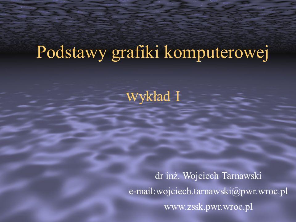 Podstawy grafiki komputerowej wykład I