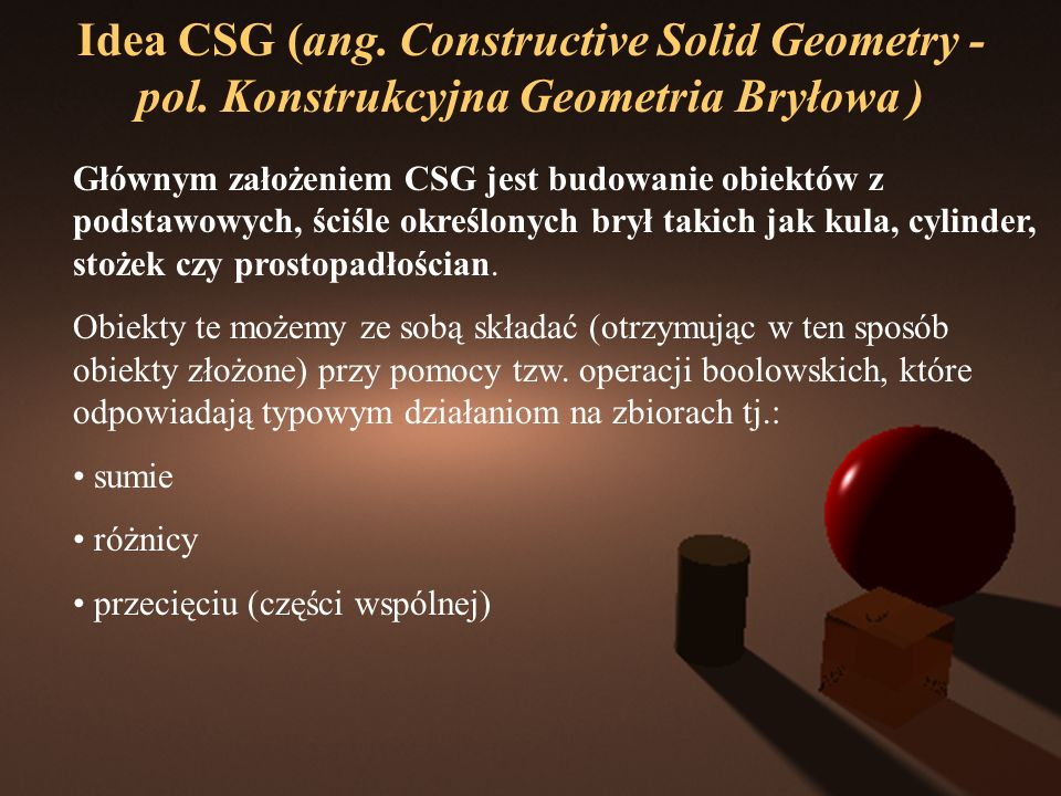 Idea CSG (ang. Constructive Solid Geometry - pol