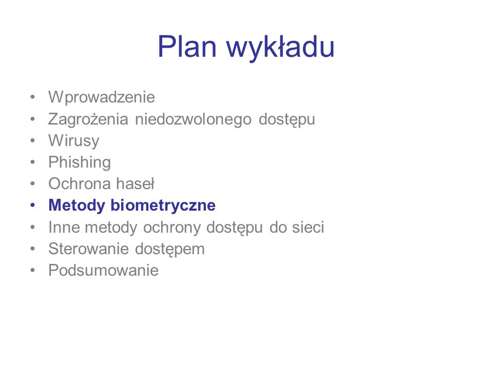 Plan wykładu Wprowadzenie Zagrożenia niedozwolonego dostępu Wirusy