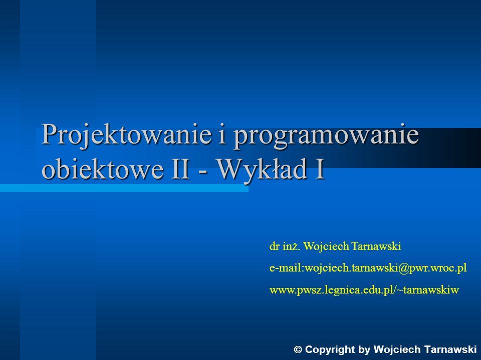 Projektowanie i programowanie obiektowe II - Wykład I