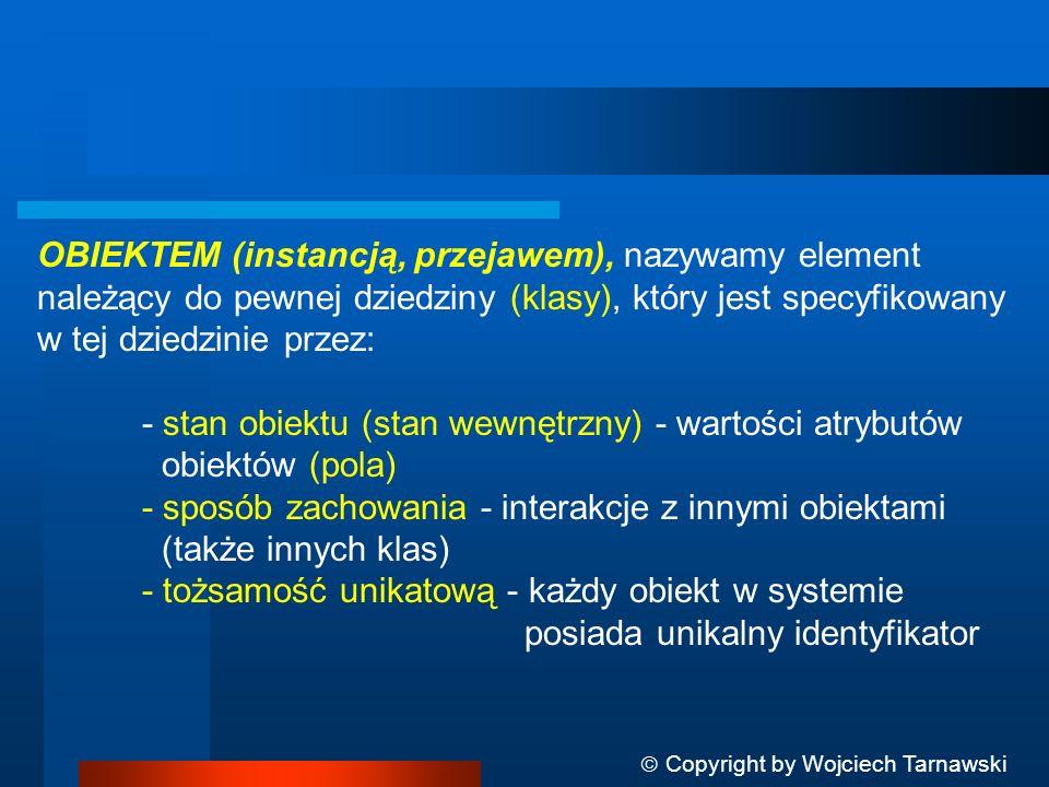 - stan obiektu (stan wewnętrzny) - wartości atrybutów obiektów (pola)