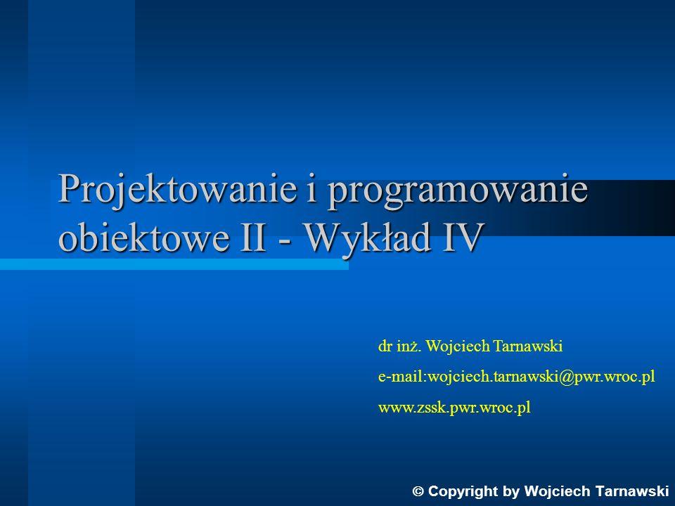 Projektowanie i programowanie obiektowe II - Wykład IV