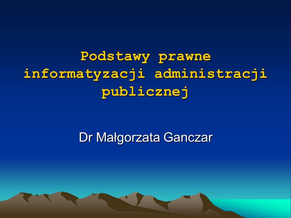 Podstawy prawne informatyzacji administracji publicznej