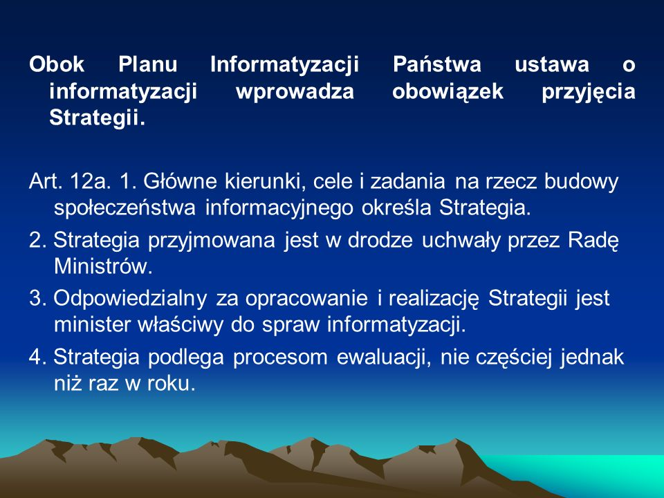 Obok Planu Informatyzacji Państwa ustawa o informatyzacji wprowadza obowiązek przyjęcia Strategii.