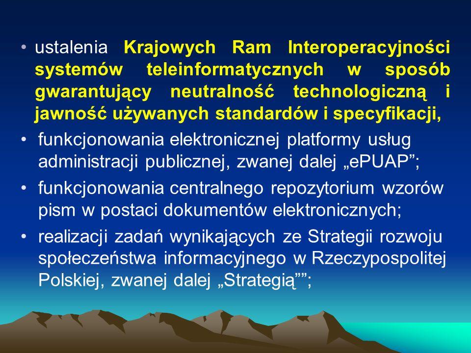ustalenia Krajowych Ram Interoperacyjności systemów teleinformatycznych w sposób gwarantujący neutralność technologiczną i jawność używanych standardów i specyfikacji,