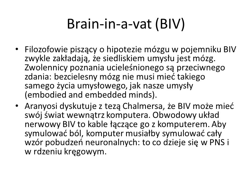 Brain-in-a-vat (BIV)
