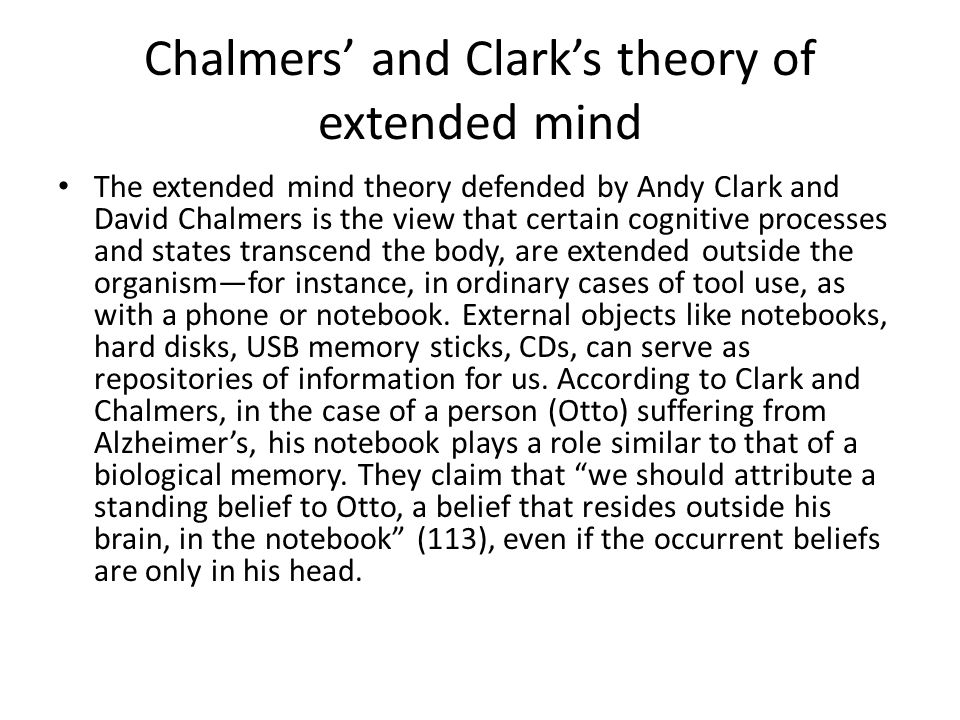 Chalmers' and Clark's theory of extended mind