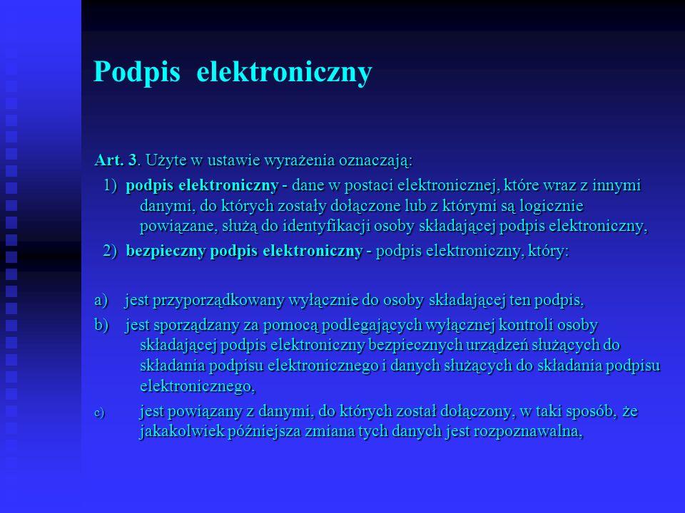 Podpis elektroniczny Art. 3. Użyte w ustawie wyrażenia oznaczają: