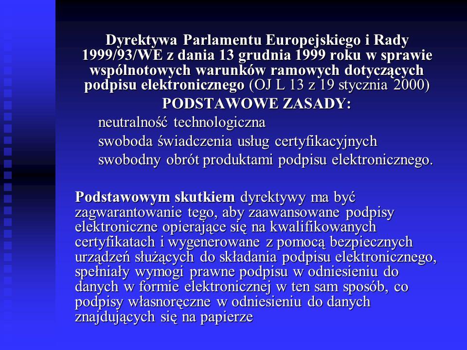 Dyrektywa Parlamentu Europejskiego i Rady 1999/93/WE z dania 13 grudnia 1999 roku w sprawie wspólnotowych warunków ramowych dotyczących podpisu elektronicznego (OJ L 13 z 19 stycznia 2000)