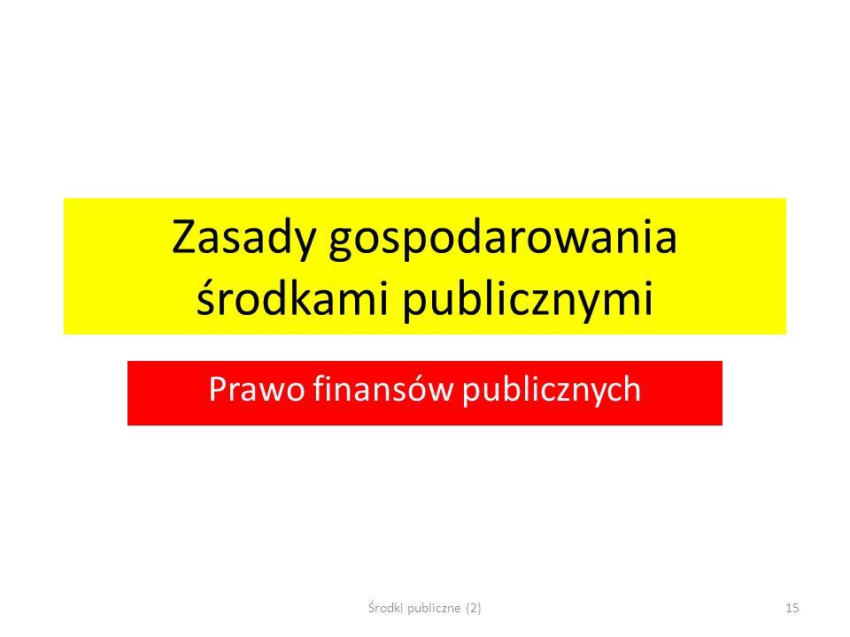 Zasady gospodarowania środkami publicznymi