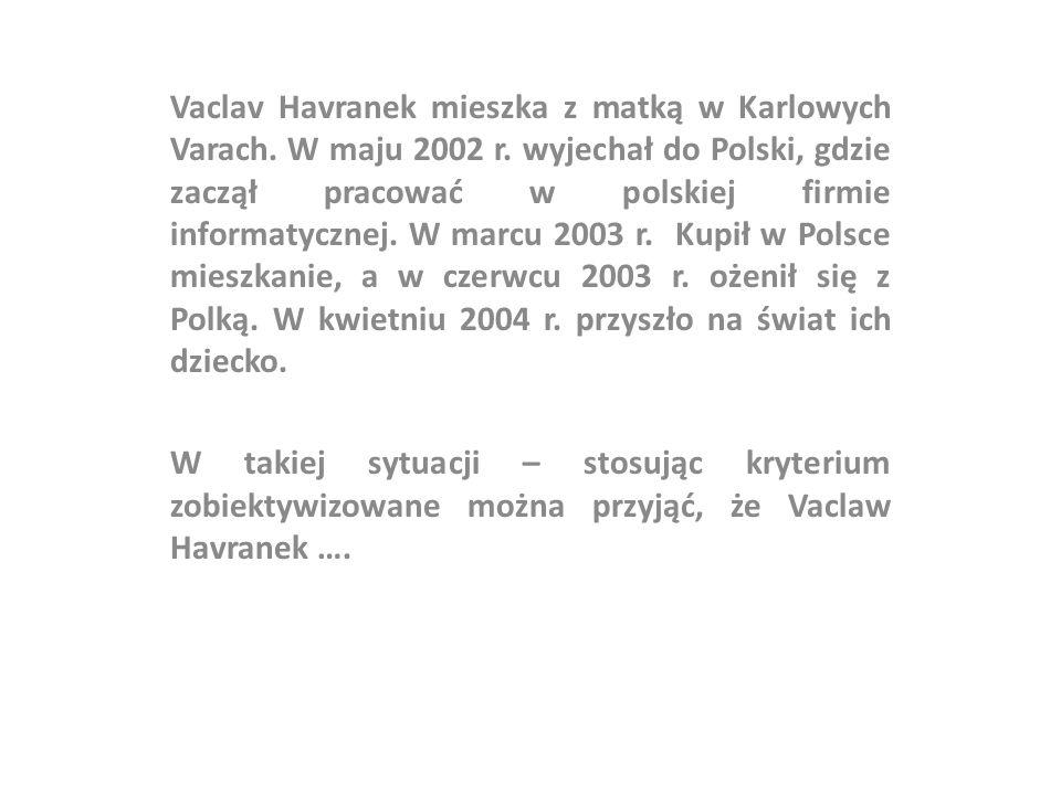 Vaclav Havranek mieszka z matką w Karlowych Varach. W maju 2002 r
