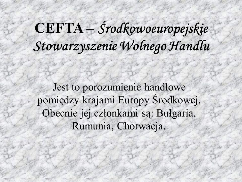 CEFTA – Środkowoeuropejskie Stowarzyszenie Wolnego Handlu