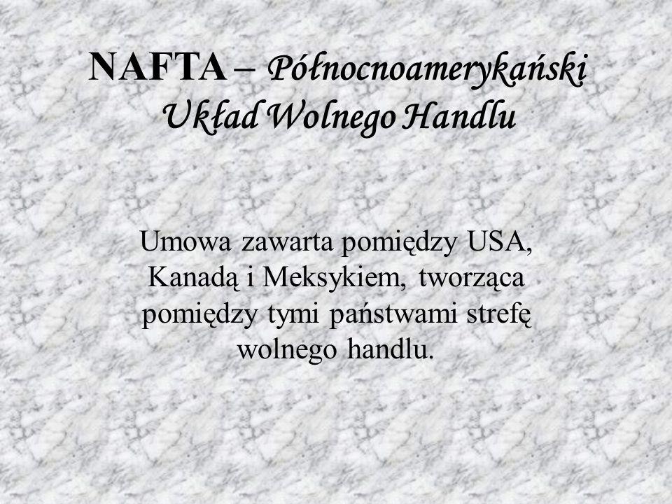 NAFTA – Północnoamerykański Układ Wolnego Handlu