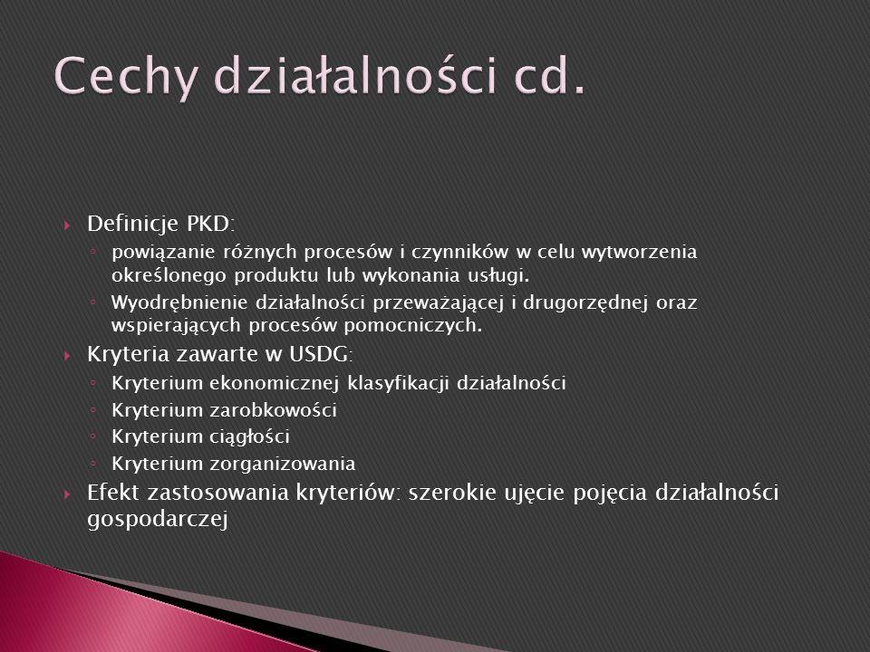 Cechy działalności cd. Definicje PKD: Kryteria zawarte w USDG: