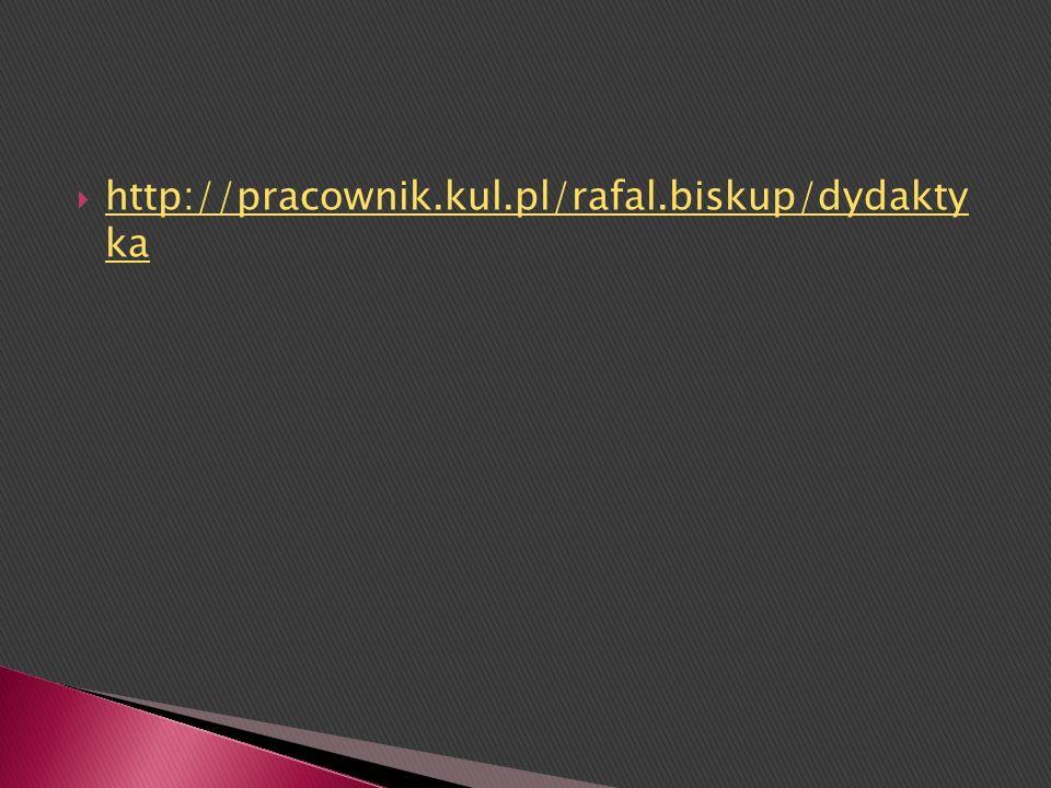 http://pracownik.kul.pl/rafal.biskup/dydakty ka