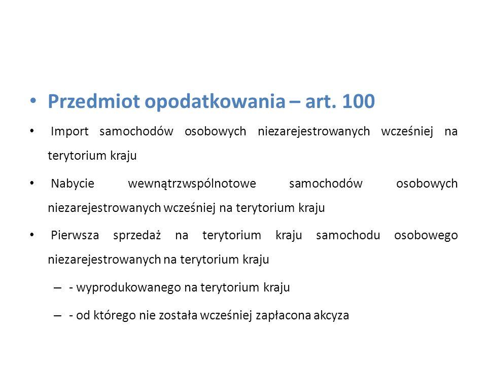Przedmiot opodatkowania – art. 100