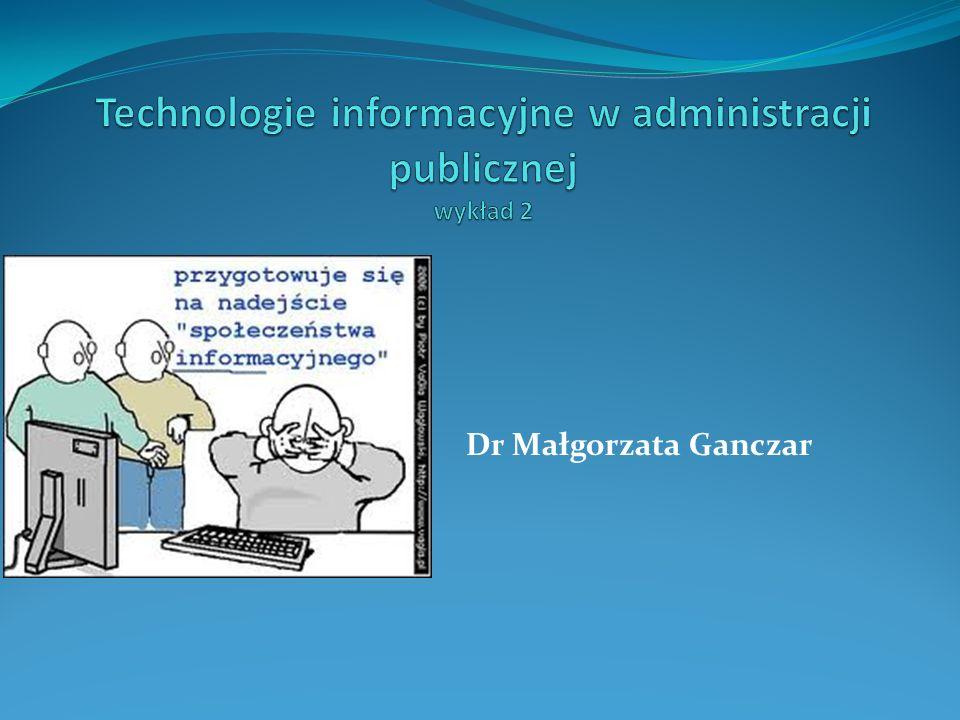 Technologie informacyjne w administracji publicznej wykład 2