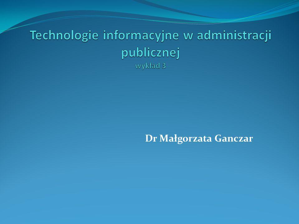 Technologie informacyjne w administracji publicznej wykład 3