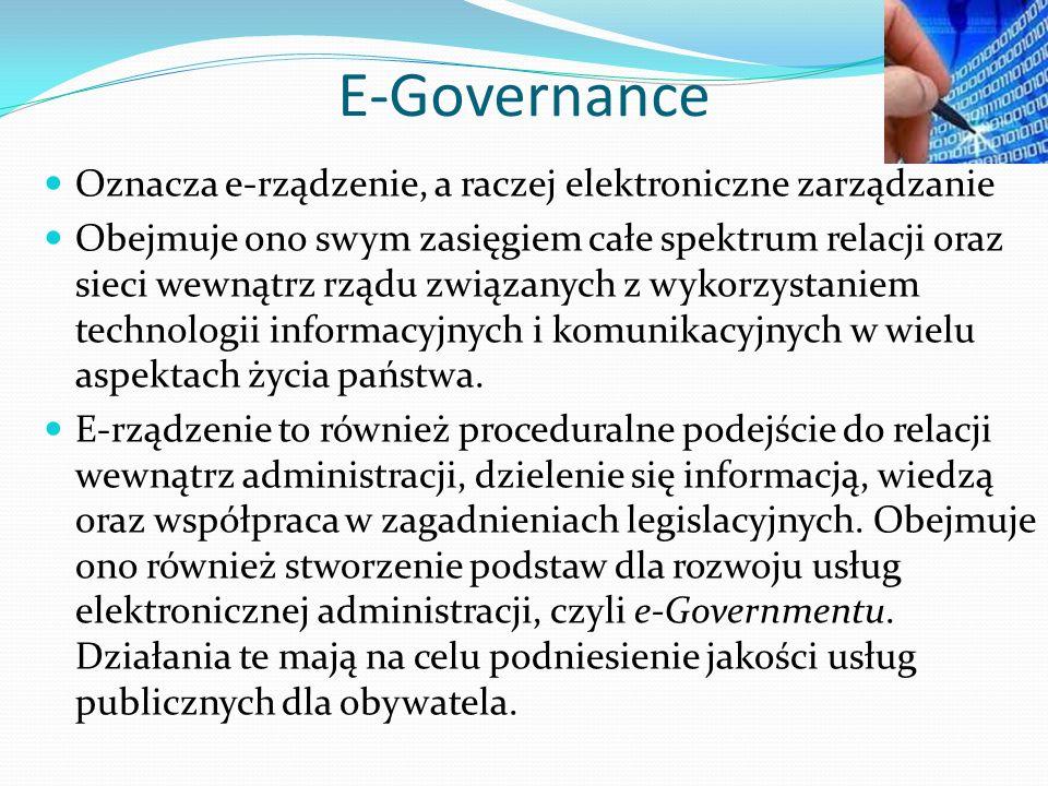 E-Governance Oznacza e-rządzenie, a raczej elektroniczne zarządzanie