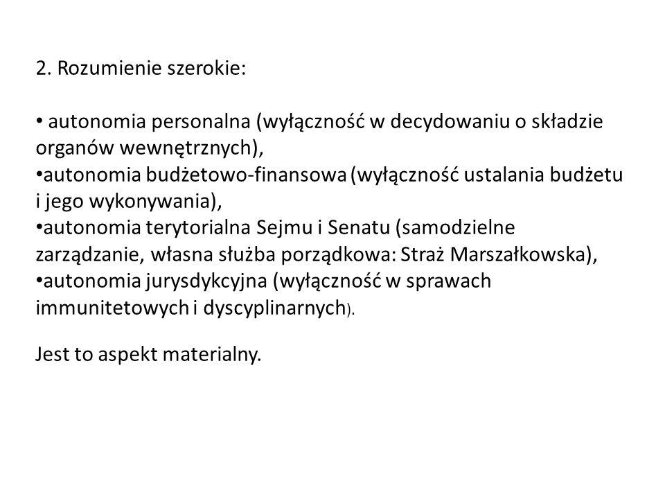 2. Rozumienie szerokie: autonomia personalna (wyłączność w decydowaniu o składzie organów wewnętrznych),